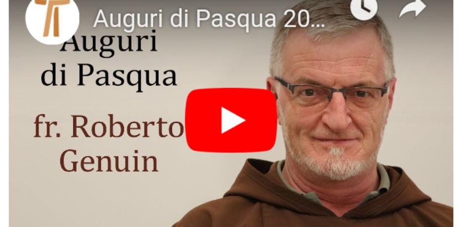 Auguri di Pasqua 2019 del Ministro Generale, fr. Roberto Genuin