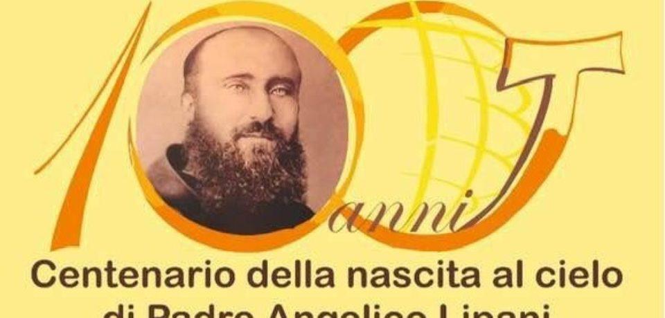 Festeggiamenti per i cento anni dalla nascita al Cielo di P. Angelico Lipani