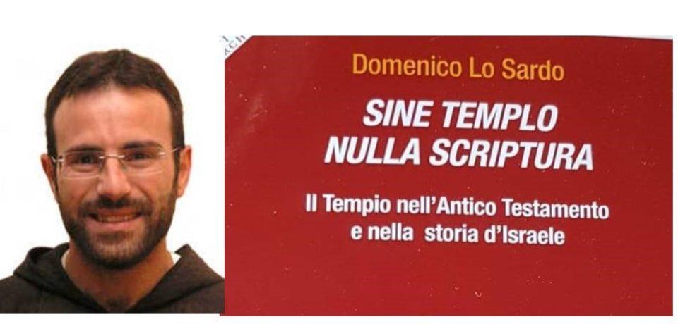 Novità editoriale: FR. DOMENICO LO SARDO, Sine Templo Nulla Scriptura,